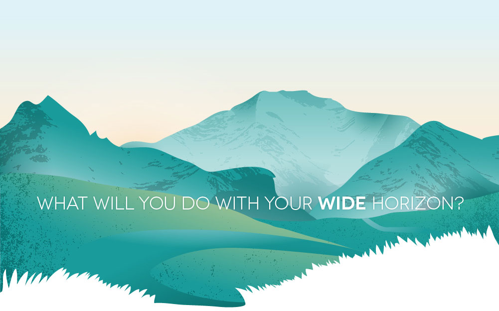 What will you do with your WIDE horizon?